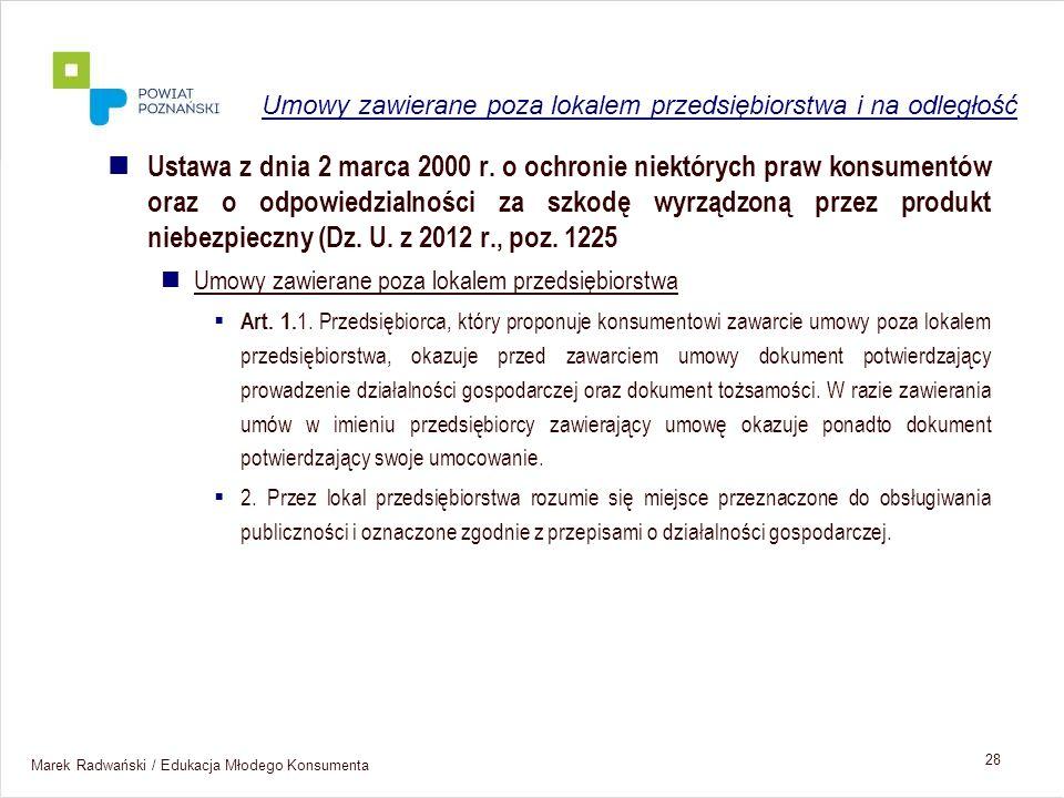 Marek Radwański / Edukacja Młodego Konsumenta 28 Ustawa z dnia 2 marca 2000 r. o ochronie niektórych praw konsumentów oraz o odpowiedzialności za szko