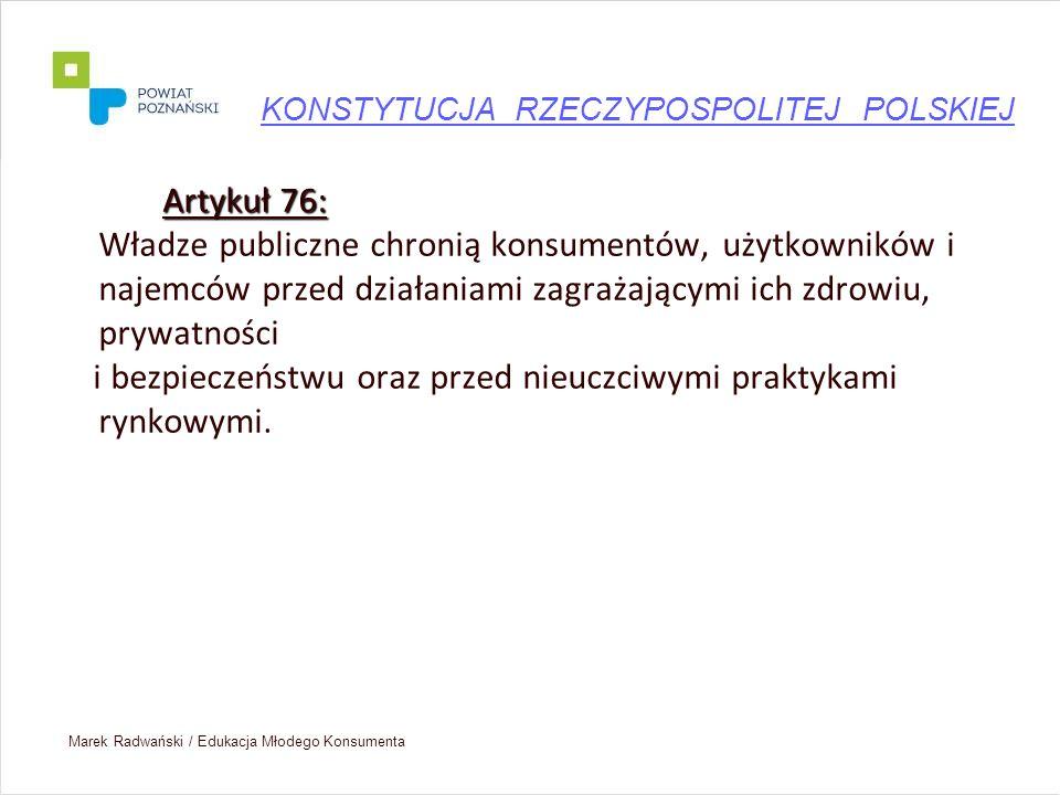 Artykuł 76: Władze publiczne chronią konsumentów, użytkowników i najemców przed działaniami zagrażającymi ich zdrowiu, prywatności i bezpieczeństwu or