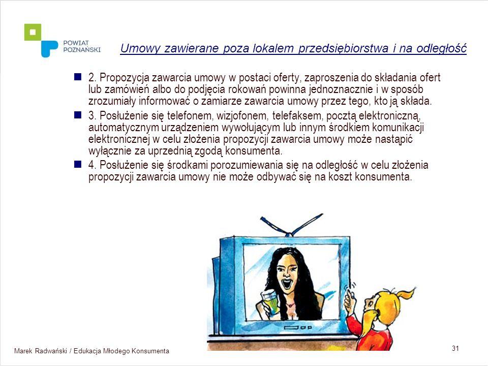 Marek Radwański / Edukacja Młodego Konsumenta 31 2. Propozycja zawarcia umowy w postaci oferty, zaproszenia do składania ofert lub zamówień albo do po