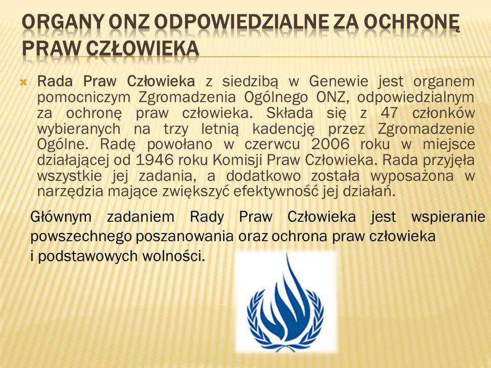 Rada Praw Człowieka z siedzibą w Genewie jest organem pomocniczym Zgromadzenia Ogólnego ONZ, odpowiedzialnym za ochronę praw człowieka. Składa się z 4