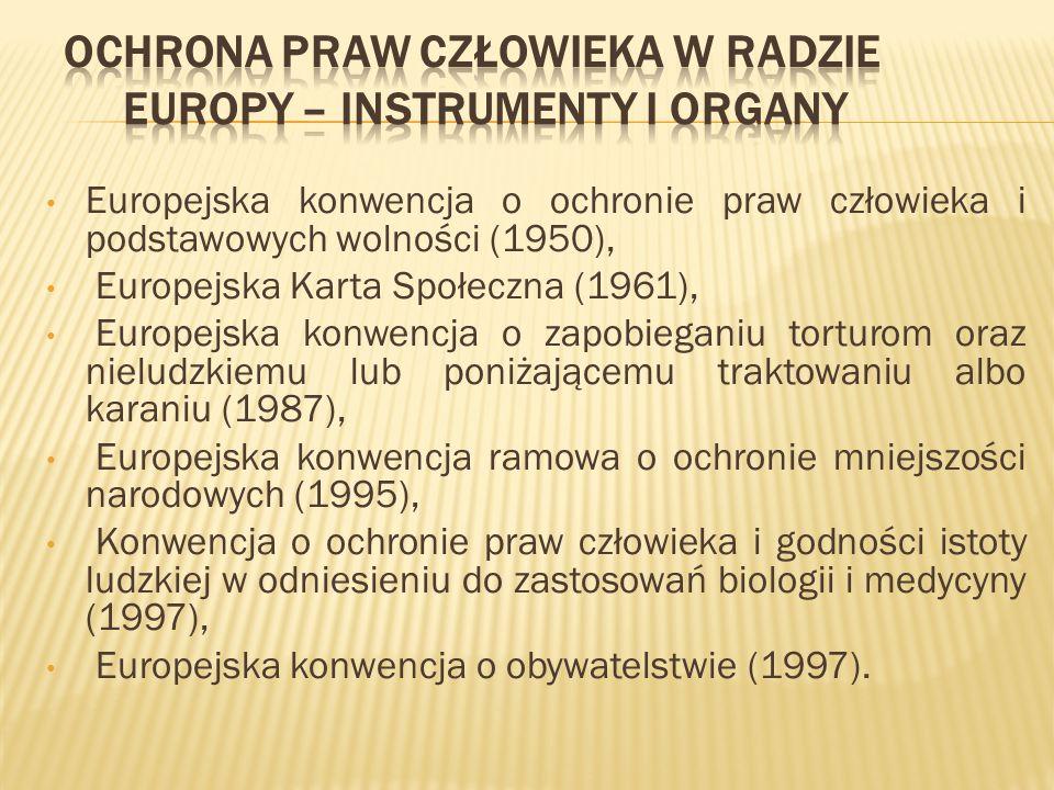 Europejska konwencja o ochronie praw człowieka i podstawowych wolności (1950), Europejska Karta Społeczna (1961), Europejska konwencja o zapobieganiu