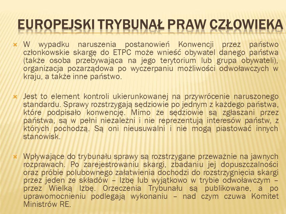 W wypadku naruszenia postanowień Konwencji przez państwo członkowskie skargę do ETPC może wnieść obywatel danego państwa (także osoba przebywająca na