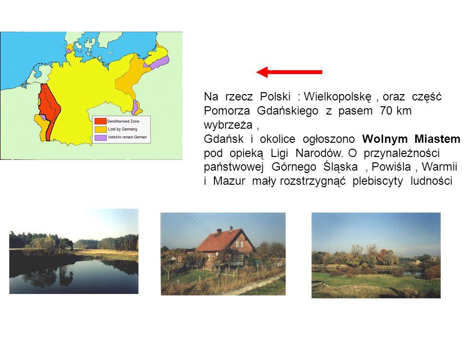 Na rzecz Polski : Wielkopolskę, oraz część Pomorza Gdańskiego z pasem 70 km wybrzeża, Gdańsk i okolice ogłoszono Wolnym Miastem pod opieką Ligi Narodó