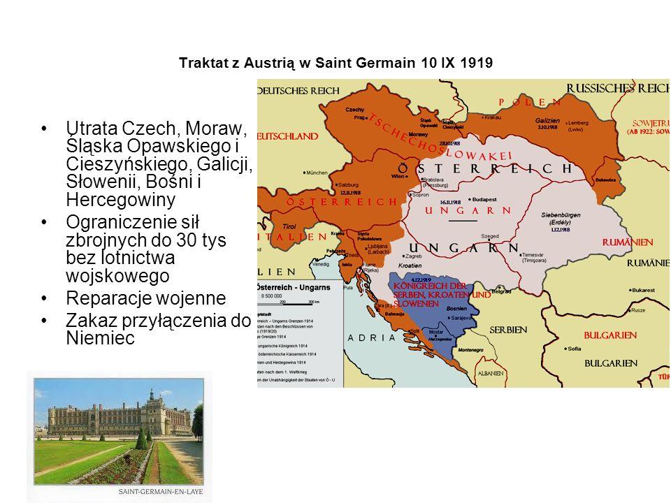 Traktat z Austrią w Saint Germain 10 IX 1919 Utrata Czech, Moraw, Śląska Opawskiego i Cieszyńskiego, Galicji, Słowenii, Bośni i Hercegowiny Ograniczen