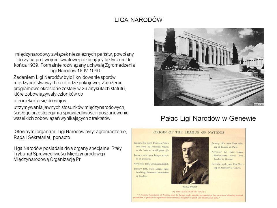 LIGA NARODÓW międzynarodowy związek niezależnych państw, powołany do życia po I wojnie światowej i działający faktycznie do końca 1939. Formalnie rozw
