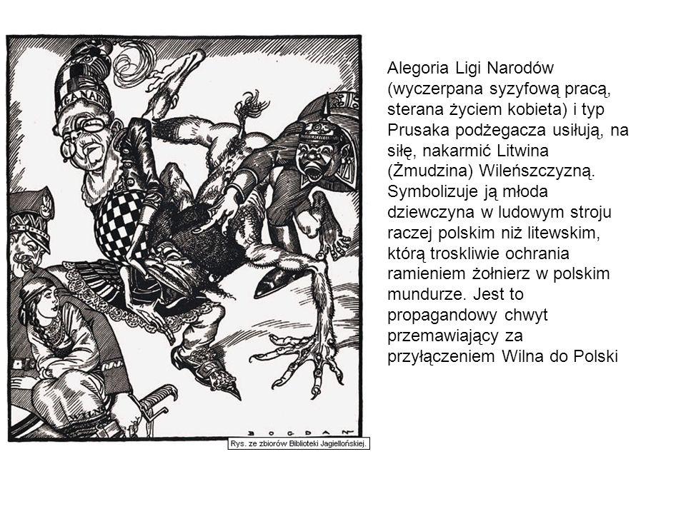 Alegoria Ligi Narodów (wyczerpana syzyfową pracą, sterana życiem kobieta) i typ Prusaka podżegacza usiłują, na siłę, nakarmić Litwina (Żmudzina) Wileń