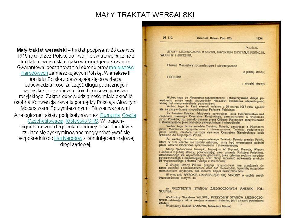 MAŁY TRAKTAT WERSALSKI Mały traktat wersalski – traktat podpisany 28 czerwca 1919 roku przez Polskę po I wojnie światowej łącznie z traktatem wersalsk