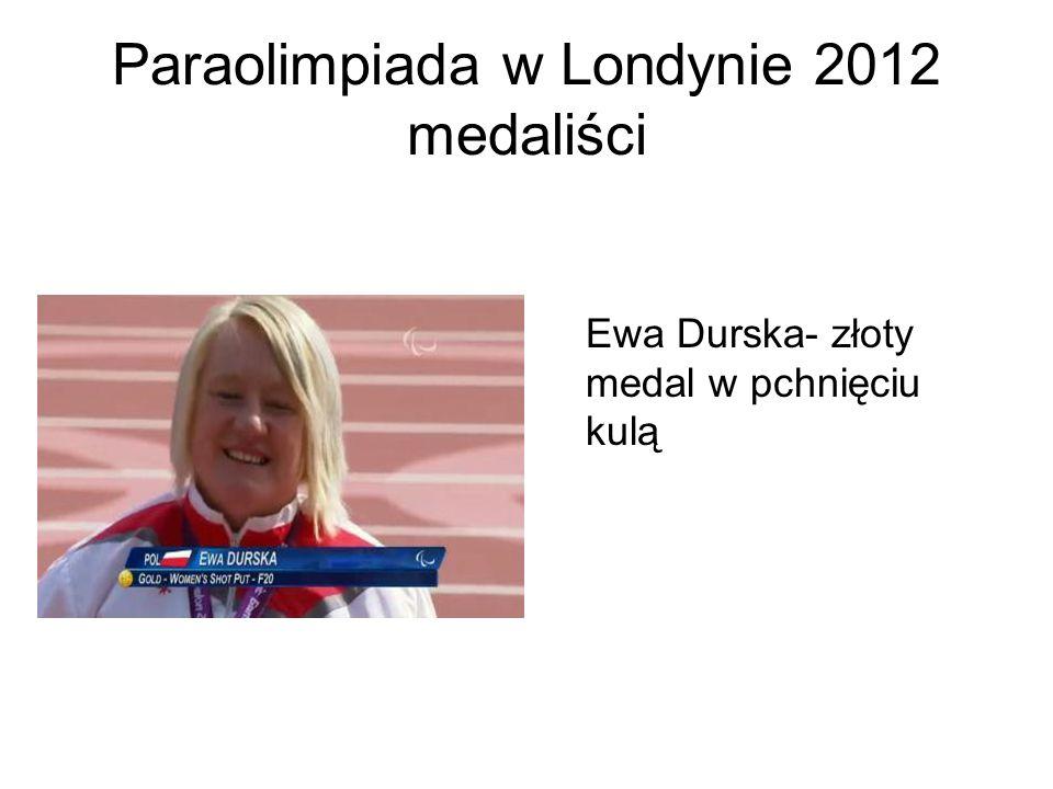 Paraolimpiada w Londynie 2012 medaliści Ewa Durska- złoty medal w pchnięciu kulą
