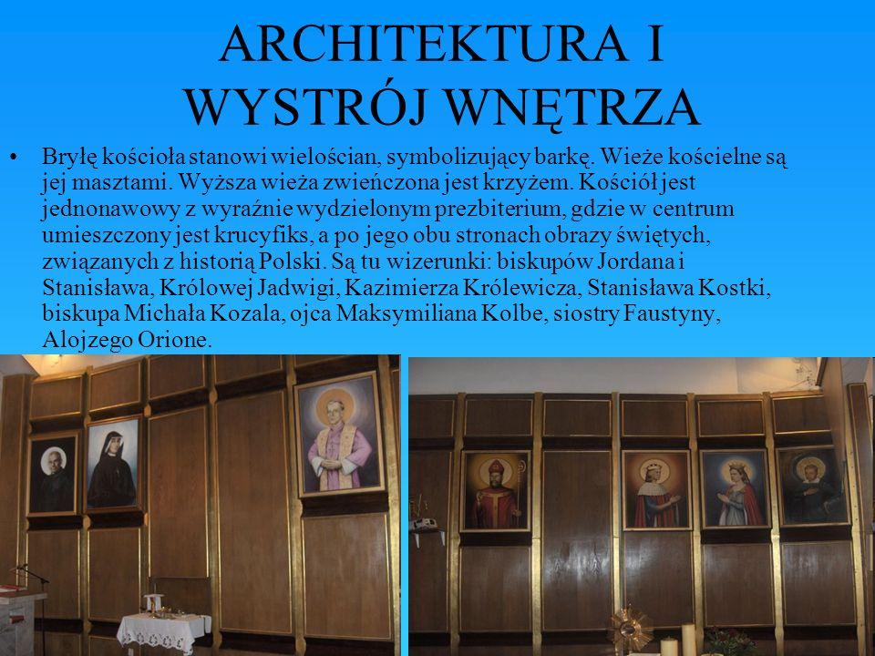 ARCHITEKTURA I WYSTRÓJ WNĘTRZA Bryłę kościoła stanowi wielościan, symbolizujący barkę. Wieże kościelne są jej masztami. Wyższa wieża zwieńczona jest k
