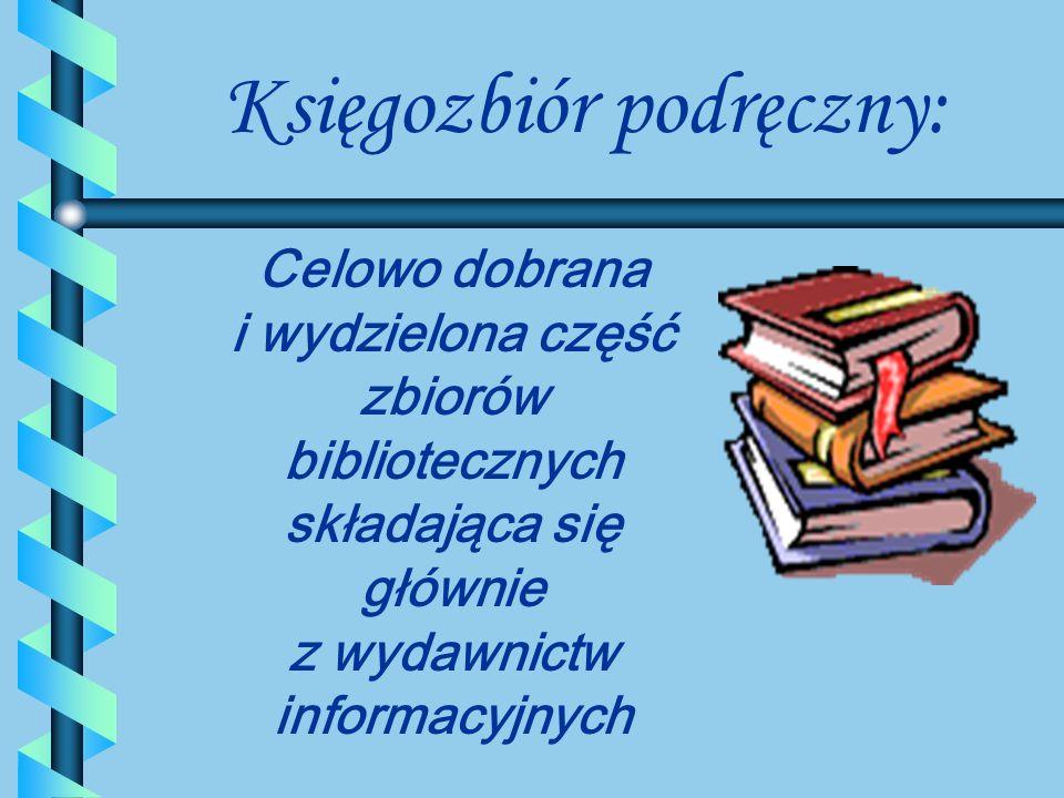 Warsztat informacyjny biblioteki: księgozbiór podręczny katalogi:katalogi formalne: alfabetyczny i tytułowy rzeczowe: systematycznysystematyczny i prz