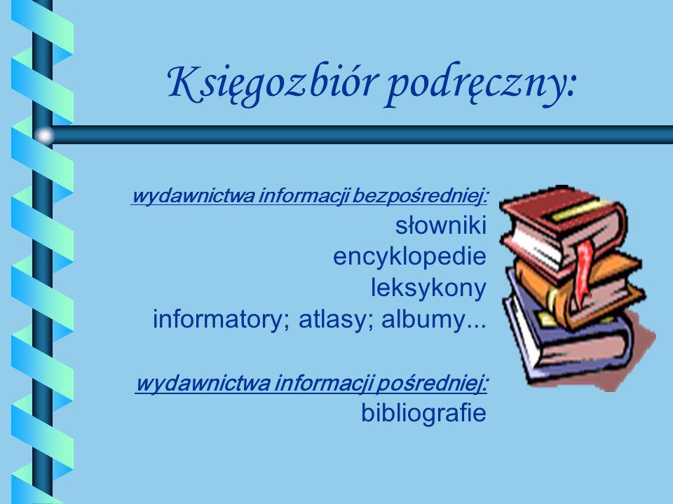 Księgozbiór podręczny: Celowo dobrana i wydzielona część zbiorów bibliotecznych składająca się głównie z wydawnictw informacyjnych