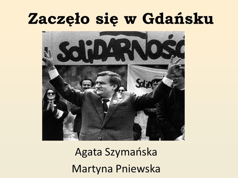 Zaczęło się w Gdańsku Agata Szymańska Martyna Pniewska
