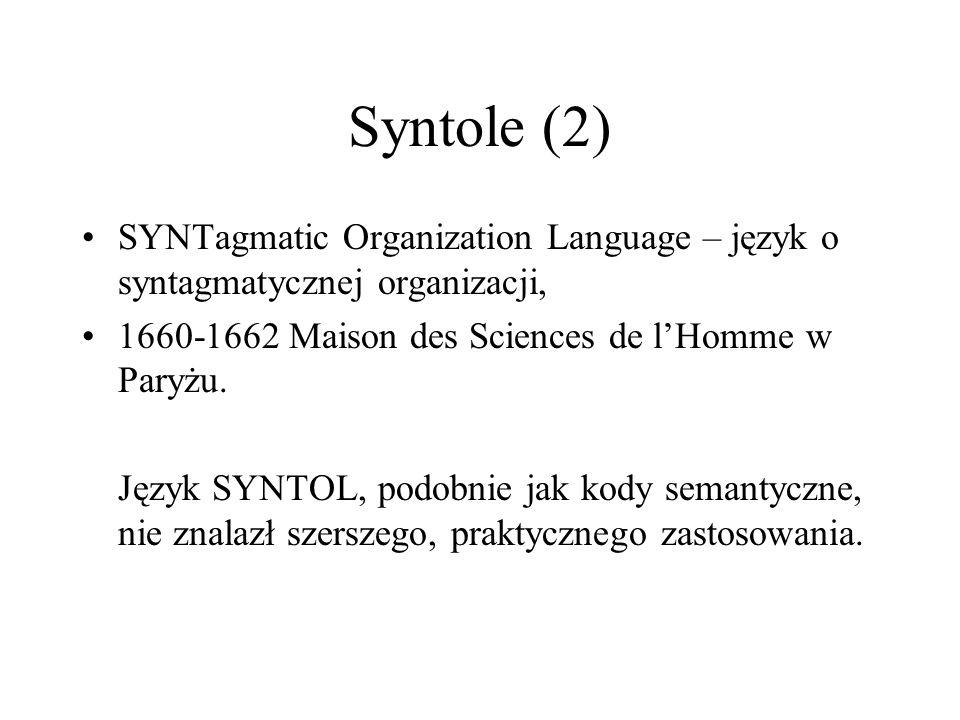 Syntole (2) SYNTagmatic Organization Language – język o syntagmatycznej organizacji, 1660-1662 Maison des Sciences de lHomme w Paryżu. Język SYNTOL, p
