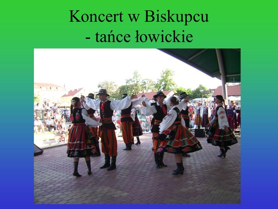 Koncert w Biskupcu - tańce łowickie