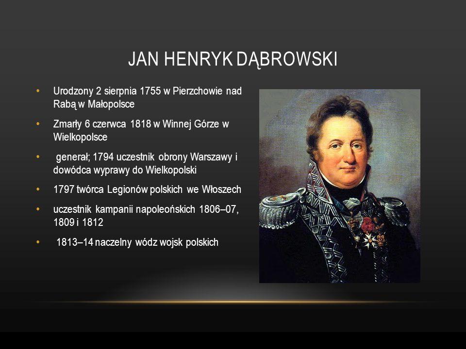 Urodzony 2 sierpnia 1755 w Pierzchowie nad Rabą w Małopolsce Zmarły 6 czerwca 1818 w Winnej Górze w Wielkopolsce generał; 1794 uczestnik obrony Warsza