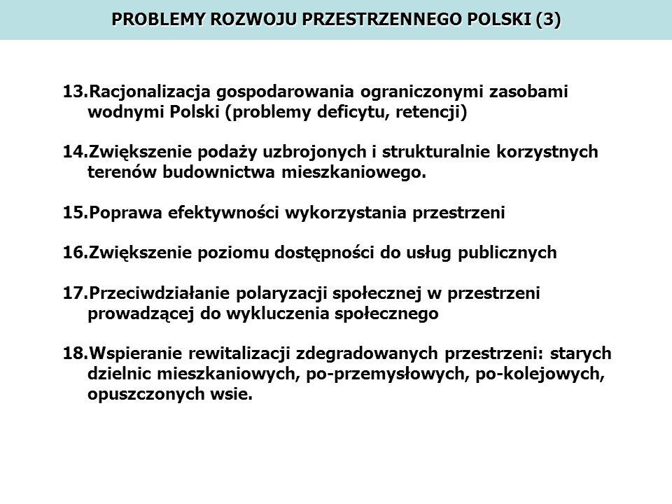 13.Racjonalizacja gospodarowania ograniczonymi zasobami wodnymi Polski (problemy deficytu, retencji) 14.Zwiększenie podaży uzbrojonych i strukturalnie