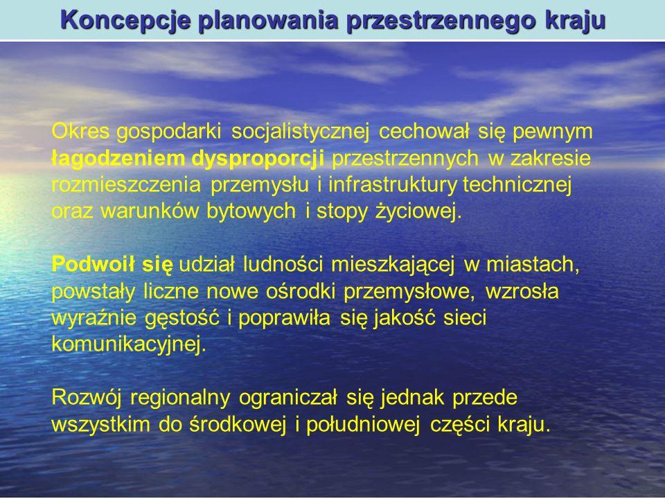 Polityka regionalna Koncepcje planowania przestrzennego kraju Okres gospodarki socjalistycznej cechował się pewnym łagodzeniem dysproporcji przestrzen