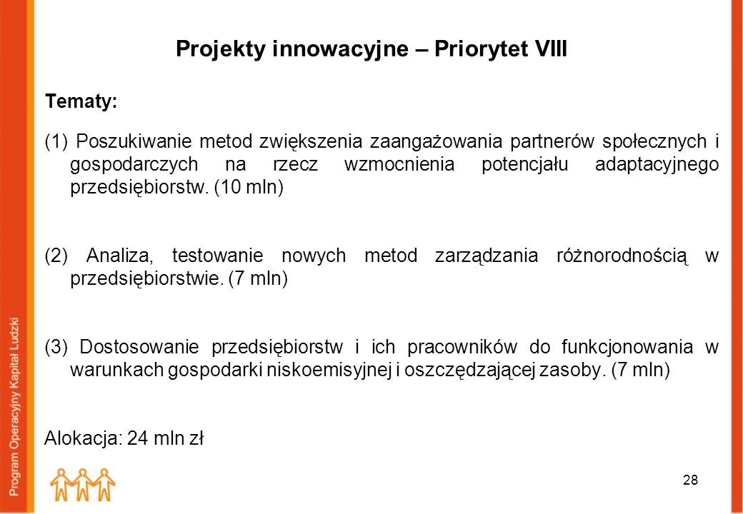 Projekty innowacyjne – Priorytet VIII Tematy: (1) Poszukiwanie metod zwiększenia zaangażowania partnerów społecznych i gospodarczych na rzecz wzmocnie