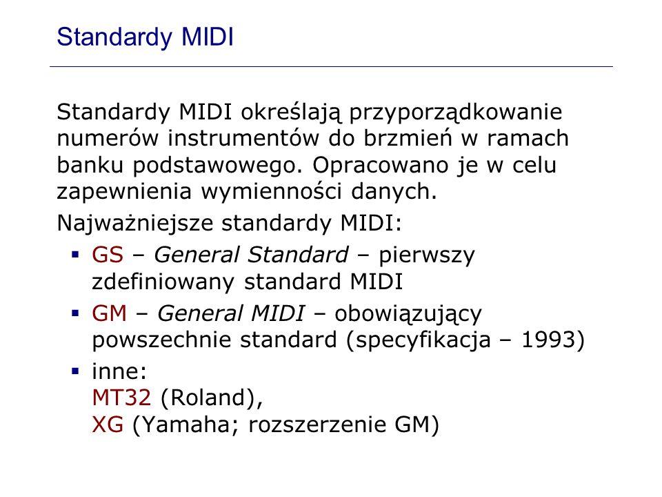 Standardy MIDI Standardy MIDI określają przyporządkowanie numerów instrumentów do brzmień w ramach banku podstawowego. Opracowano je w celu zapewnieni