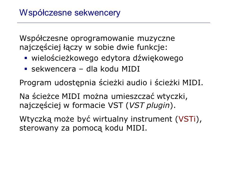 Współczesne sekwencery Współczesne oprogramowanie muzyczne najczęściej łączy w sobie dwie funkcje: wielościeżkowego edytora dźwiękowego sekwencera – d