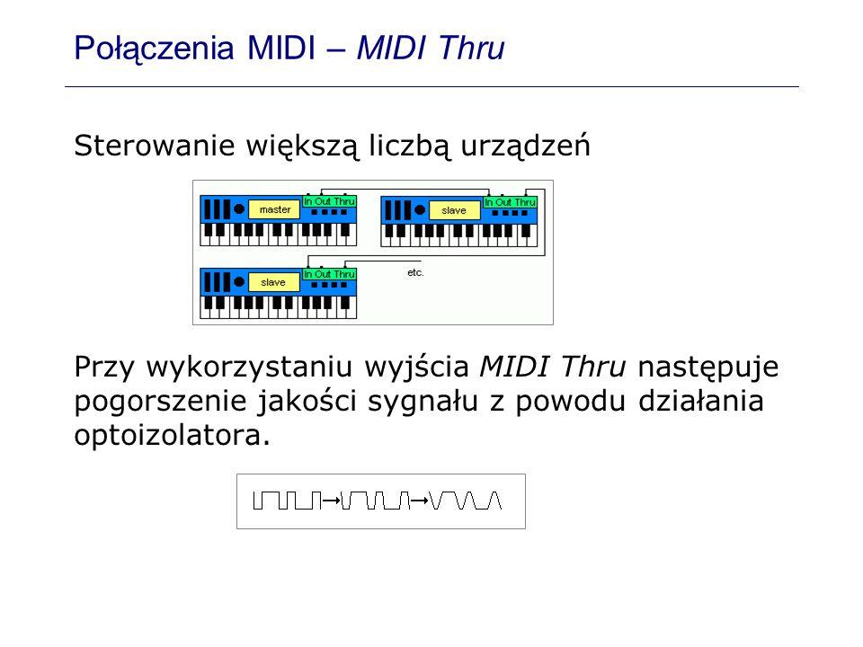 Połączenia MIDI – MIDI Thru Sterowanie większą liczbą urządzeń Przy wykorzystaniu wyjścia MIDI Thru następuje pogorszenie jakości sygnału z powodu dzi