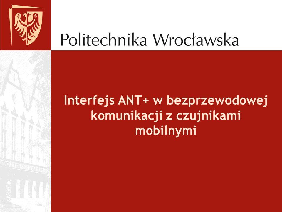 Interfejs ANT+ w bezprzewodowej komunikacji z czujnikami mobilnymi