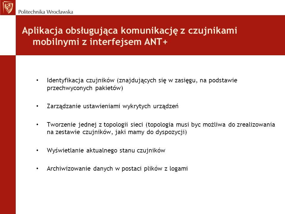 Aplikacja obsługująca komunikację z czujnikami mobilnymi z interfejsem ANT+ Identyfikacja czujników (znajdujących się w zasięgu, na podstawie przechwy