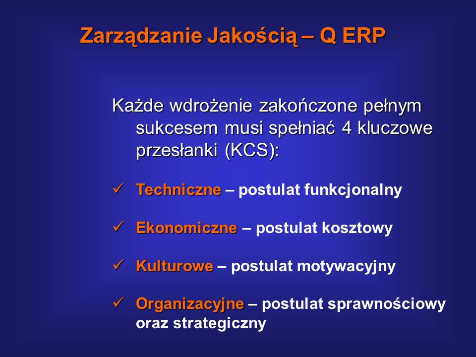 Wzorcowe wdrożenie ERP polega na: Sprawnym przekazaniu do eksploatacji systemu o pełnym zakresie techniczno-funkcjonalnym, na czas, zgodnie z przyjęty