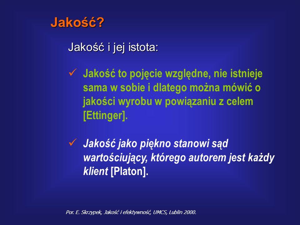 Rozróżniamy różne koncepcje: ( łac. qualitas ) pewien stopień doskonałości [Platon, Cyceron]. Zgodność z normami prakseologicznymi (efektywność i skut