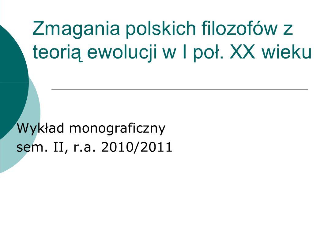 Zmagania polskich filozofów z teorią ewolucji w I poł.