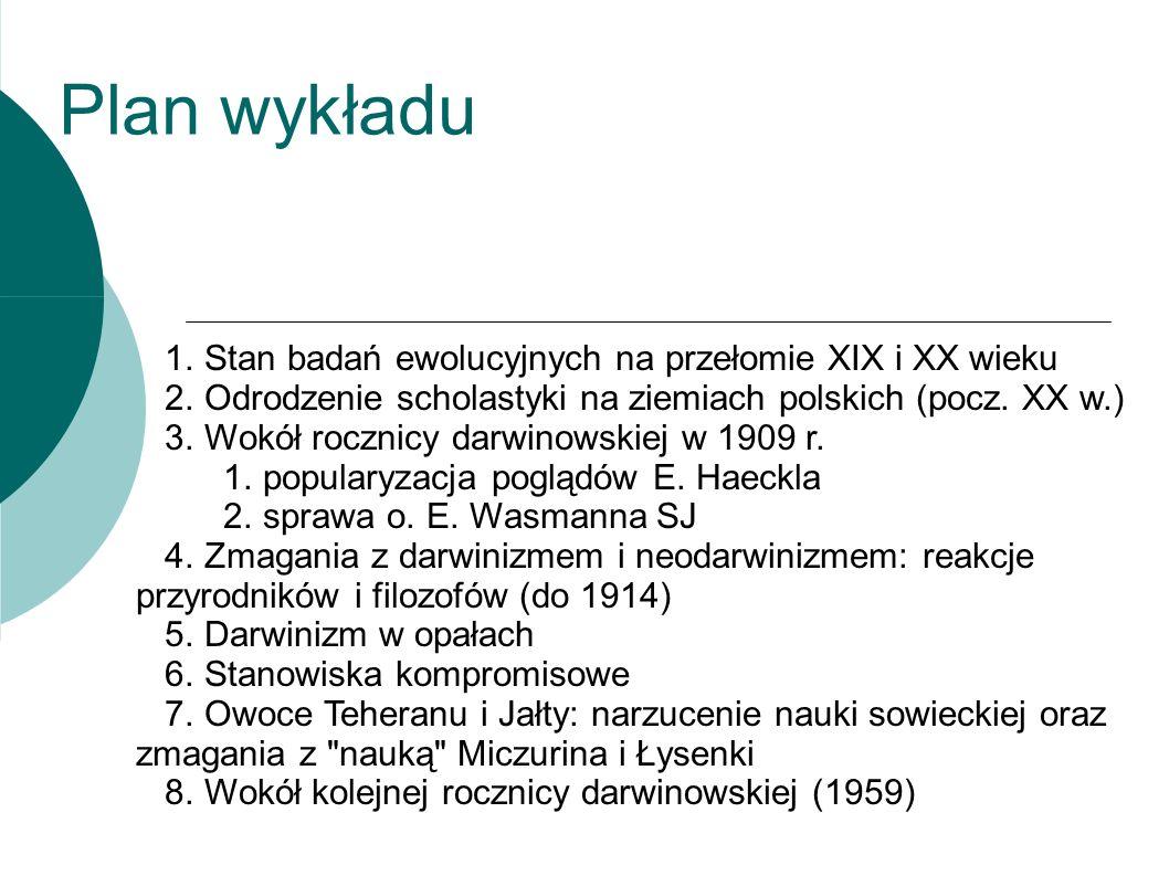 Plan wykładu 1. Stan badań ewolucyjnych na przełomie XIX i XX wieku 2.