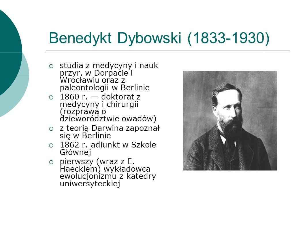 Benedykt Dybowski (1833-1930) studia z medycyny i nauk przyr.