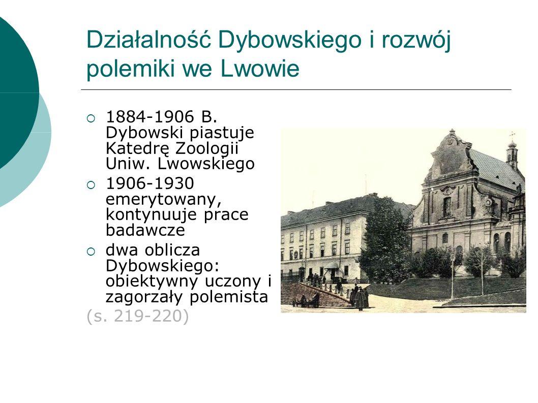 Działalność Dybowskiego i rozwój polemiki we Lwowie 1884-1906 B.