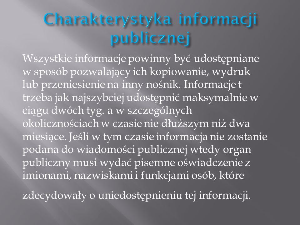 Wszystkie informacje powinny być udostępniane w sposób pozwalający ich kopiowanie, wydruk lub przeniesienie na inny nośnik. Informacje t trzeba jak na