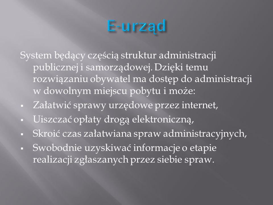 System będący częścią struktur administracji publicznej i samorządowej. Dzięki temu rozwiązaniu obywatel ma dostęp do administracji w dowolnym miejscu