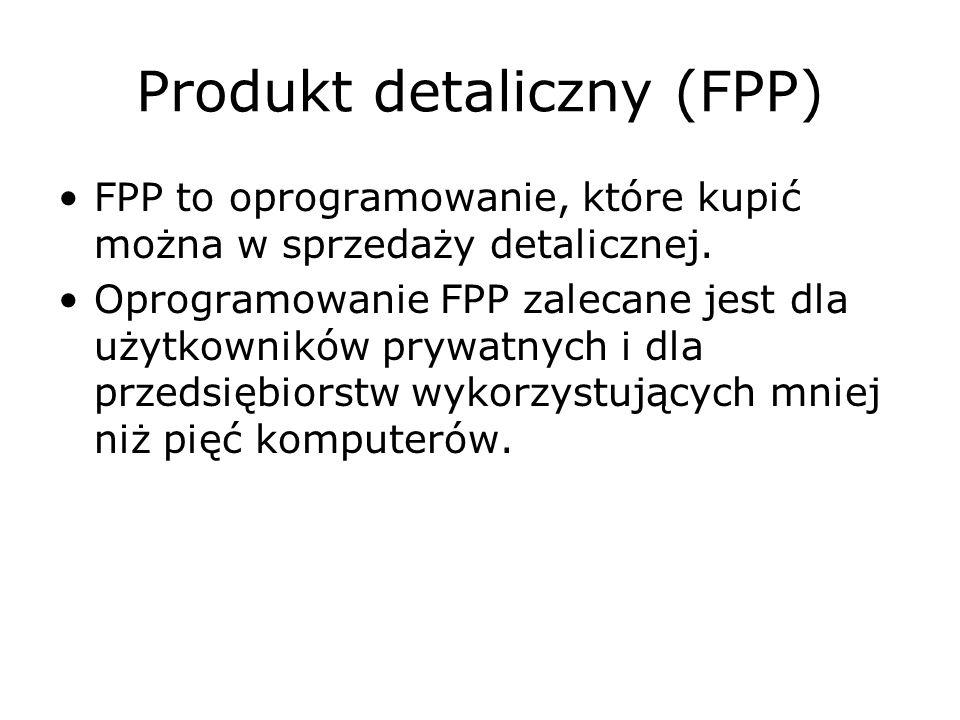 Produkt detaliczny (FPP) FPP to oprogramowanie, które kupić można w sprzedaży detalicznej. Oprogramowanie FPP zalecane jest dla użytkowników prywatnyc
