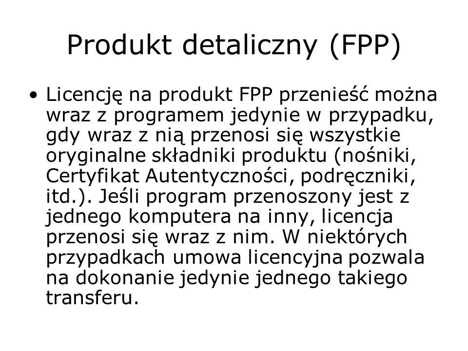 Produkt detaliczny (FPP) Licencję na produkt FPP przenieść można wraz z programem jedynie w przypadku, gdy wraz z nią przenosi się wszystkie oryginaln