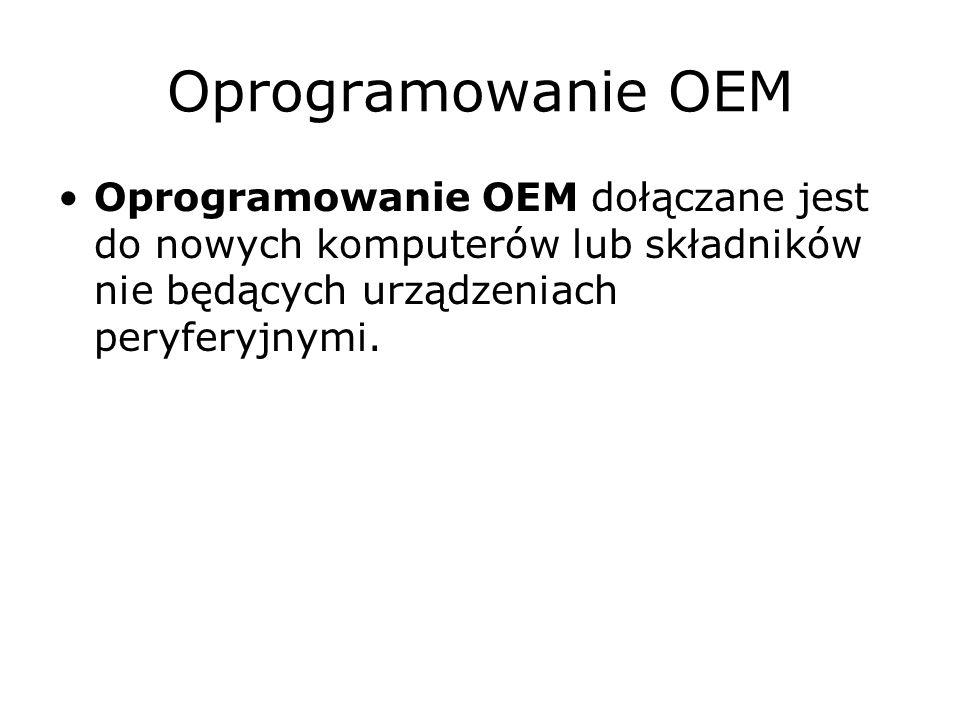Oprogramowanie OEM Dokumentacja licencji obejmuje Umowę Licencyjną Użytkownika Oprogramowania (EULA) Certyfikat Autentyczności (COA) – Certyfikaty Autentyczności systemów operacyjnych Windows powinny znajdować się na obudowie komputera Oryginalne nośniki Instrukcję obsługi (jeśli dołączona była do produktu) Fakturę zakupu lub rachunek