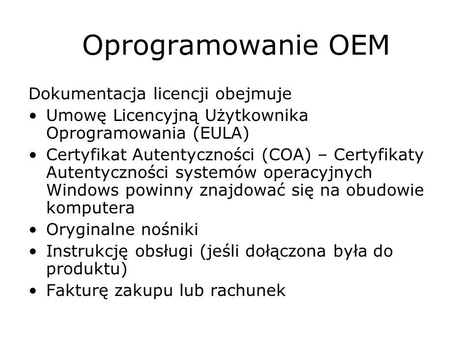 Oprogramowanie OEM Dokumentacja licencji obejmuje Umowę Licencyjną Użytkownika Oprogramowania (EULA) Certyfikat Autentyczności (COA) – Certyfikaty Aut