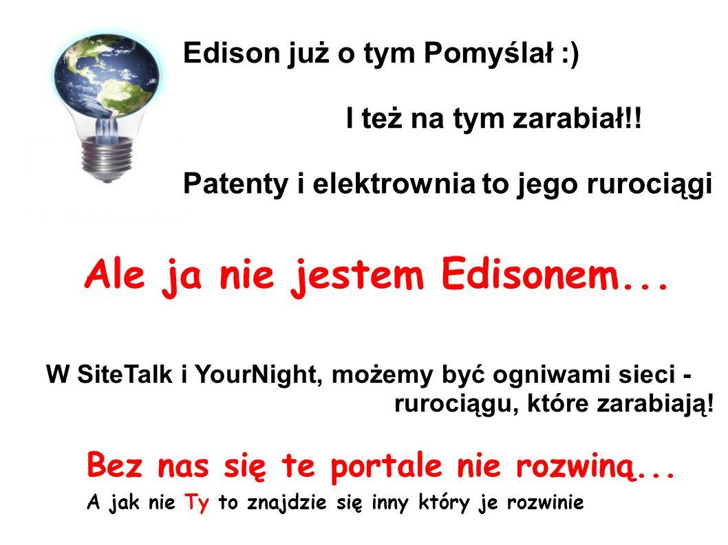 Edison już o tym Pomyślał :) I też na tym zarabiał!.