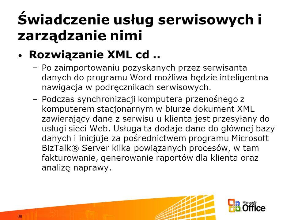 38 Świadczenie usług serwisowych i zarządzanie nimi Rozwiązanie XML cd.. –Po zaimportowaniu pozyskanych przez serwisanta danych do programu Word możli