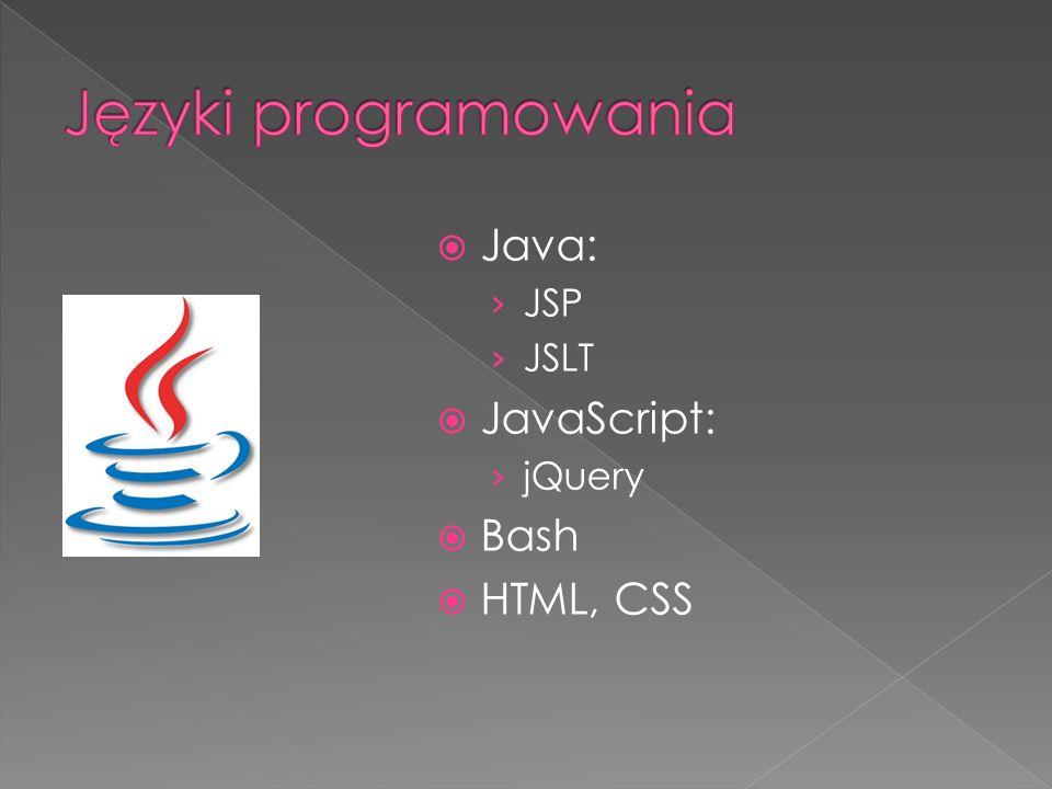 Java: JSP JSLT JavaScript: jQuery Bash HTML, CSS