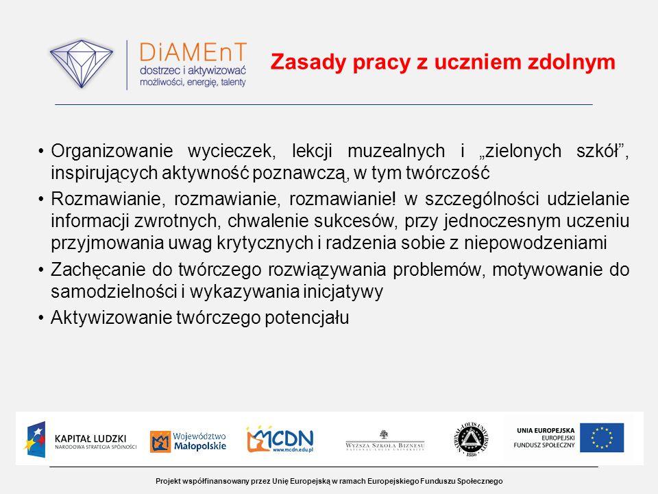 Projekt współfinansowany przez Unię Europejską w ramach Europejskiego Funduszu Społecznego Zasady pracy z uczniem zdolnym Organizowanie wycieczek, lek