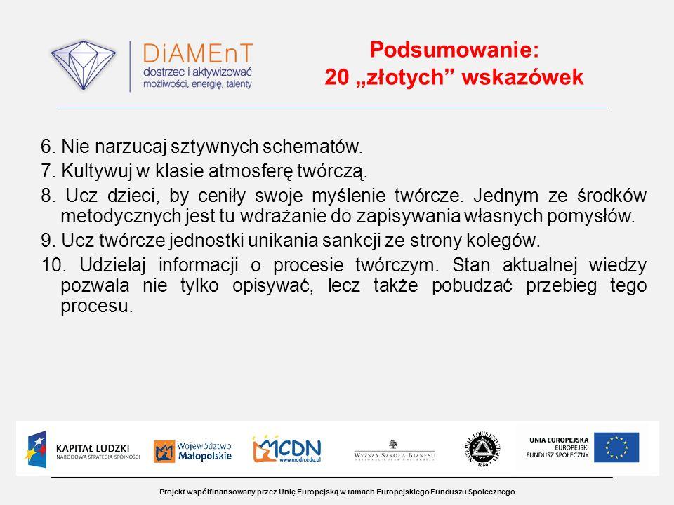 Projekt współfinansowany przez Unię Europejską w ramach Europejskiego Funduszu Społecznego Podsumowanie: 20 złotych wskazówek 6. Nie narzucaj sztywnyc
