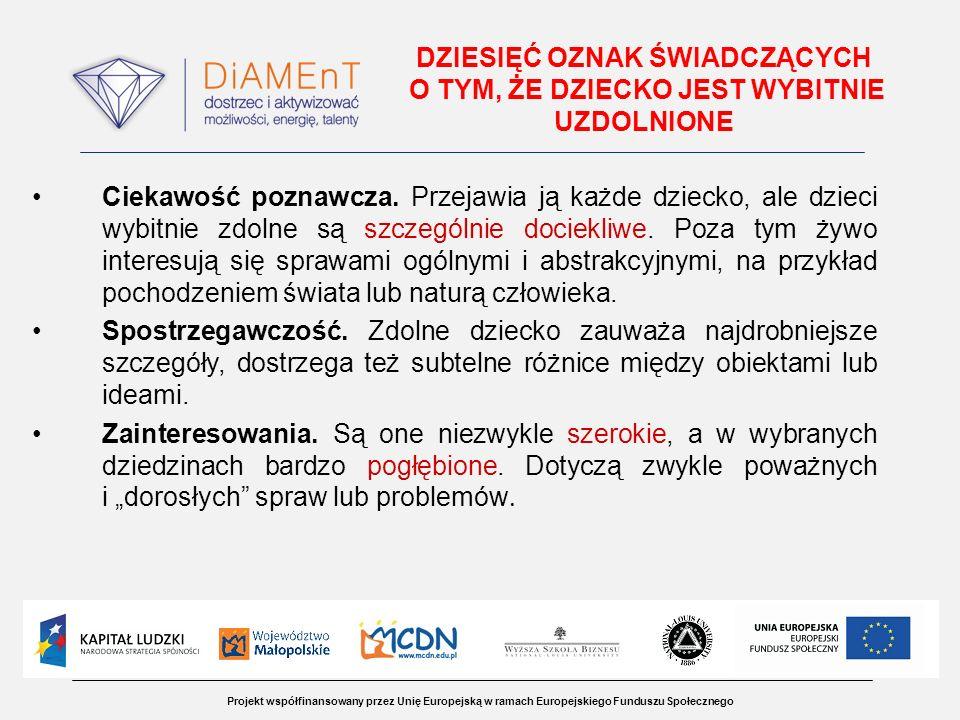 Projekt współfinansowany przez Unię Europejską w ramach Europejskiego Funduszu Społecznego DZIESIĘĆ OZNAK ŚWIADCZĄCYCH O TYM, ŻE DZIECKO JEST WYBITNIE