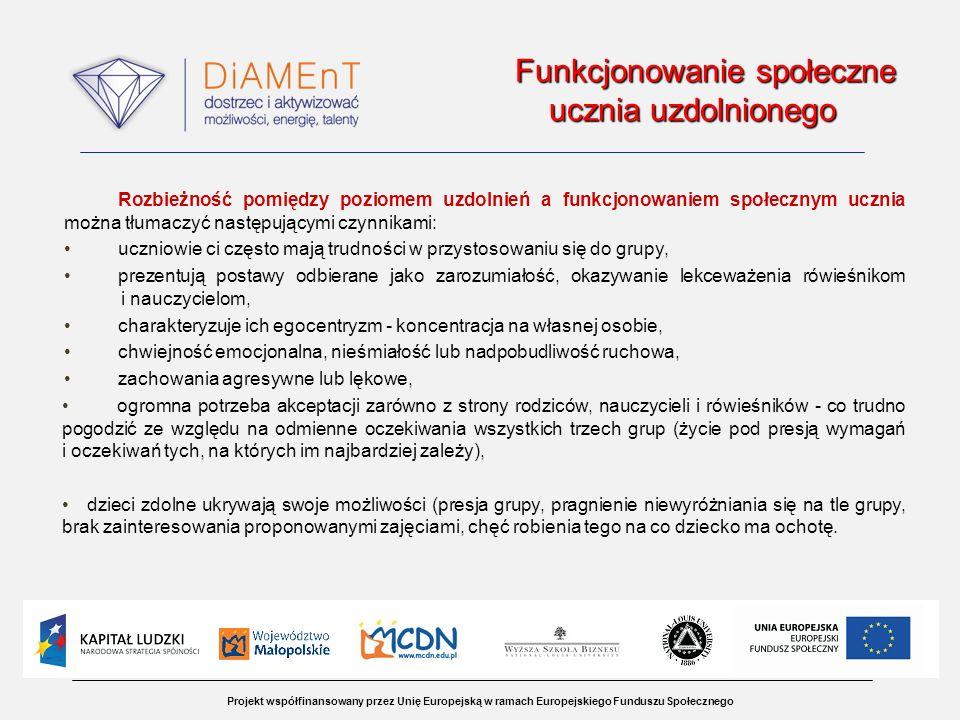 Projekt współfinansowany przez Unię Europejską w ramach Europejskiego Funduszu Społecznego Funkcjonowanie społeczne ucznia uzdolnionego Funkcjonowanie