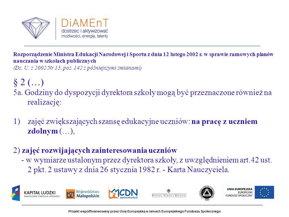 Projekt współfinansowany przez Unię Europejską w ramach Europejskiego Funduszu Społecznego Rozporządzenie Ministra Edukacji Narodowej i Sportu z dnia 12 lutego 2002 r.