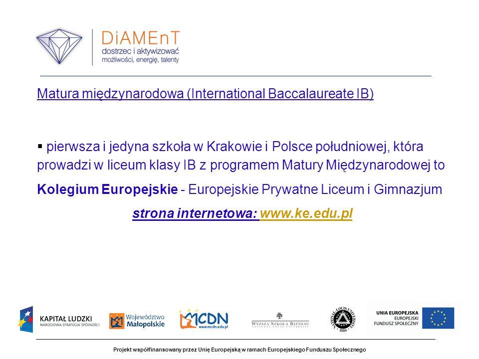 Projekt współfinansowany przez Unię Europejską w ramach Europejskiego Funduszu Społecznego Matura międzynarodowa (International Baccalaureate IB) pier