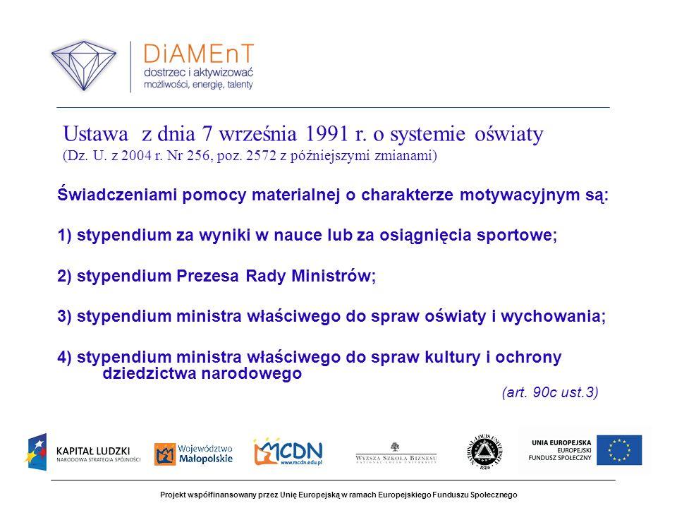 Projekt współfinansowany przez Unię Europejską w ramach Europejskiego Funduszu Społecznego Świadczeniami pomocy materialnej o charakterze motywacyjnym