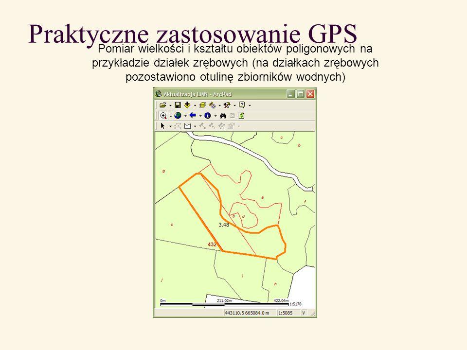 Praktyczne zastosowanie GPS Pomiar wielkości i kształtu obiektów poligonowych na przykładzie działek zrębowych (na działkach zrębowych pozostawiono ot